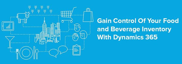 Microsoft Dynamics 365 – Gain Control Of Food and Beverage Inventory