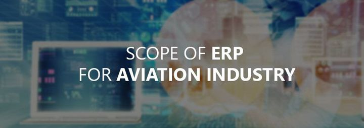 Scope of Enterprise Resource Planning for Aviation Industry