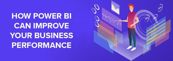 How Power BI Can Improve Your Business Performance