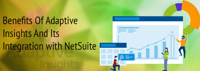 Benefits Of Adaptive Insights And Its Integration with NetSuite