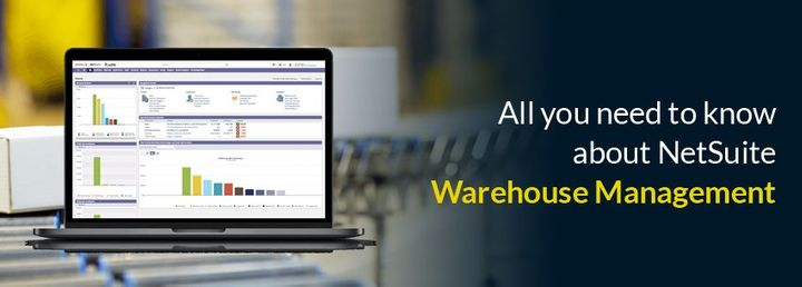 All You Need To Know About NetSuite Warehouse Management